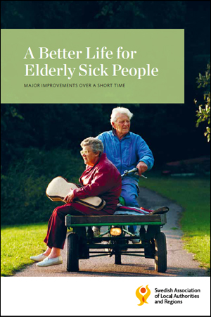 A better life for elderly sick people: Major improvements over a short time i gruppen Äldreomsorg hos SKL Fastigheter och Service AB (7585-239-3)